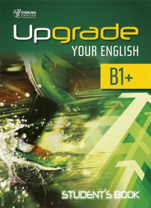 Upgrade Your English [B1+]: Student's book + E-book