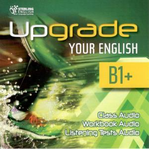 Upgrade Your English [B1+]: Class CDs