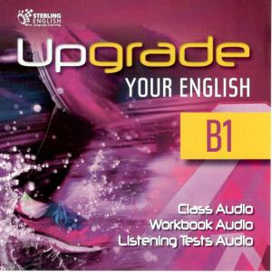 Upgrade Your English [B1]: Class CDs