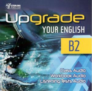 Upgrade Your English [B2]: Class CDs
