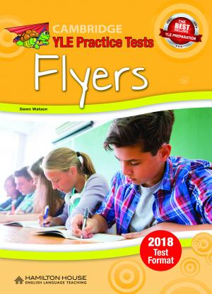 Practice Tests for YLE 2018 [Flyers]: Student's book